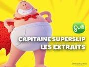 Capitaine SuperSlip : les extraits