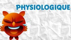Physiologique