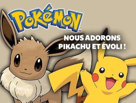Pokémon : Nous adorons Pikachu et Evoli